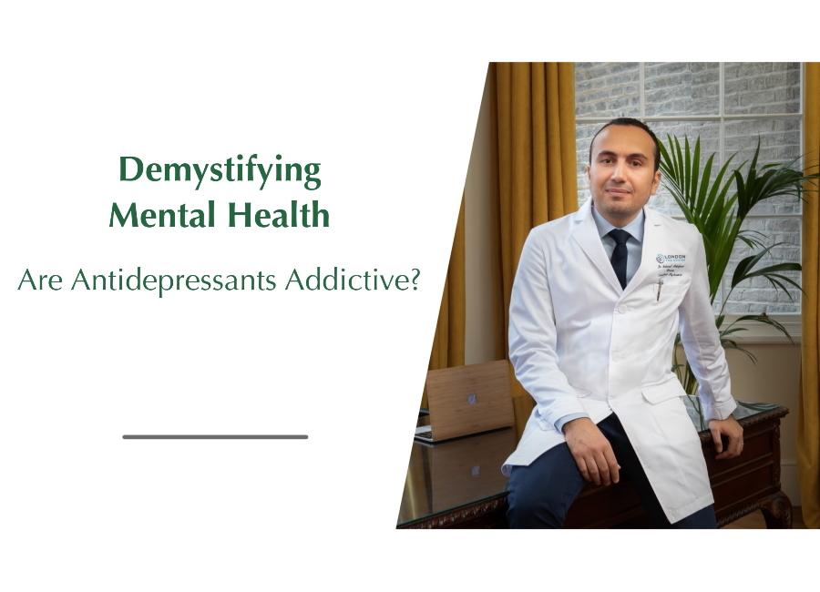 demystifying mental health are antidepressants addictive